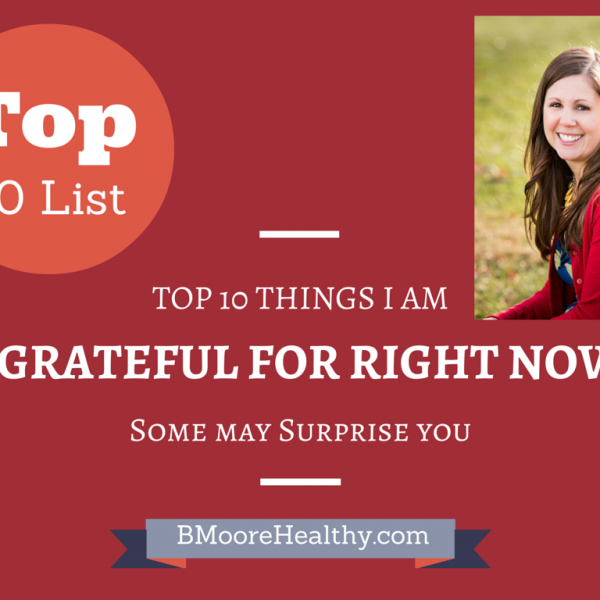 Top 10 things I am grateful for right now. Plus, two easy, real food Thanksgiving dinner recipes.