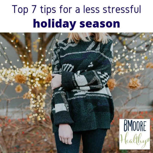 Top 7 tips for a less stressful holiday season