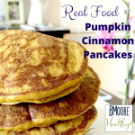 Real Food Pumpkin Cinnamon Pancakes
