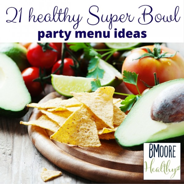 21 healthy Super Bowl party menu ideas
