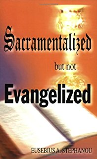 Sacramentalized but not Evangalized