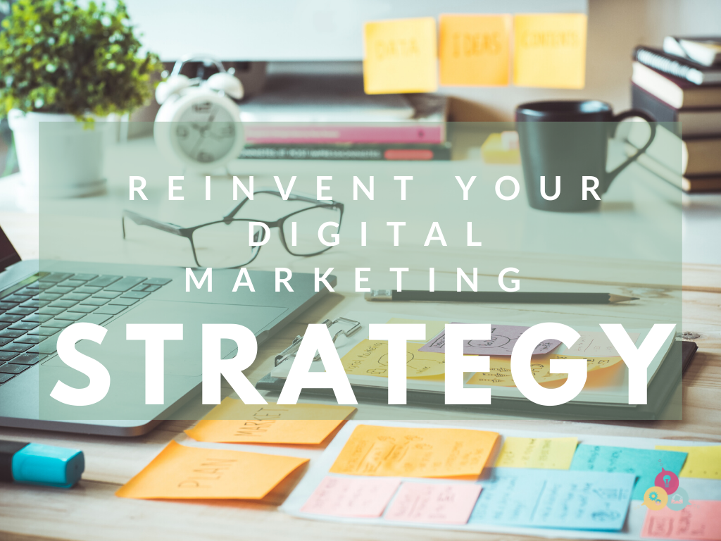 Top Tips to Reinvent Your Digital Marketing Strategy