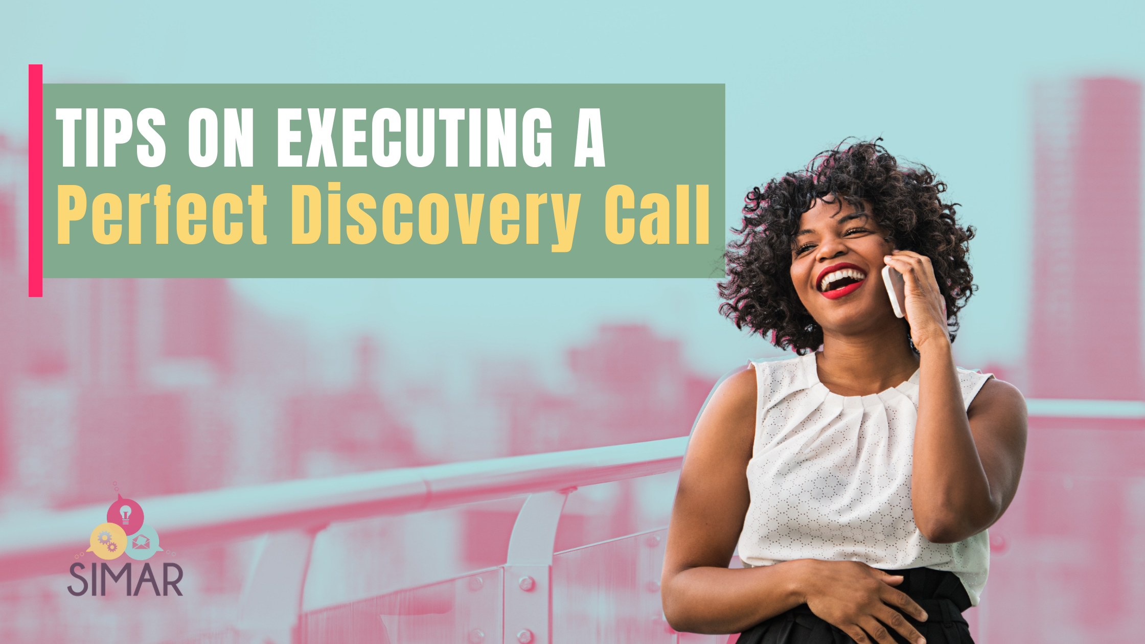 Tips on Executing A Perfect Discovery Call