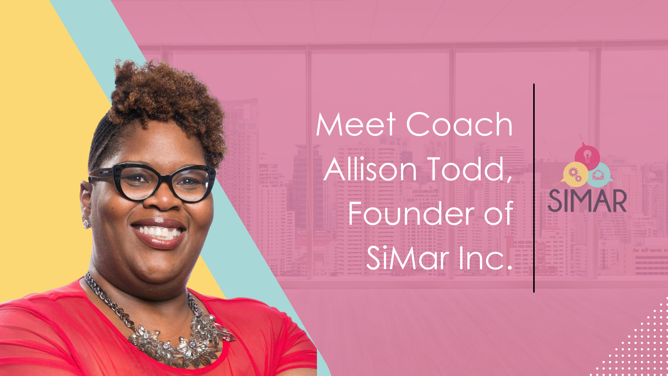 Meet Coach Allison Todd, Founder of SiMar Inc.