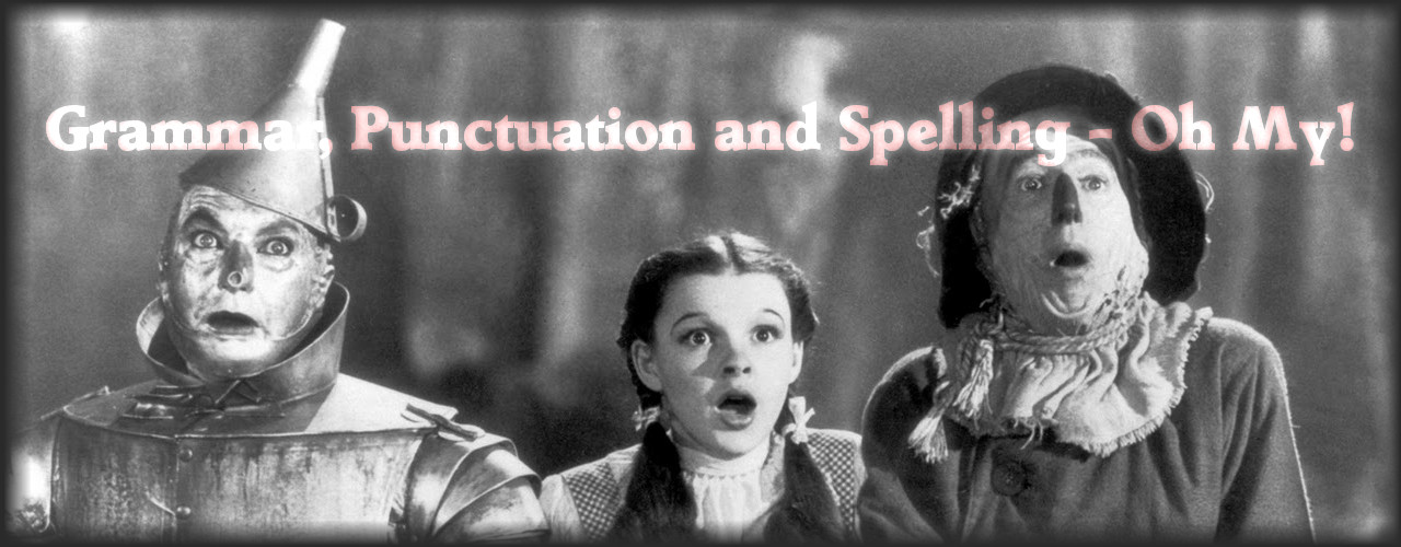Grammar, Punctuation & Spelling – Oh My!