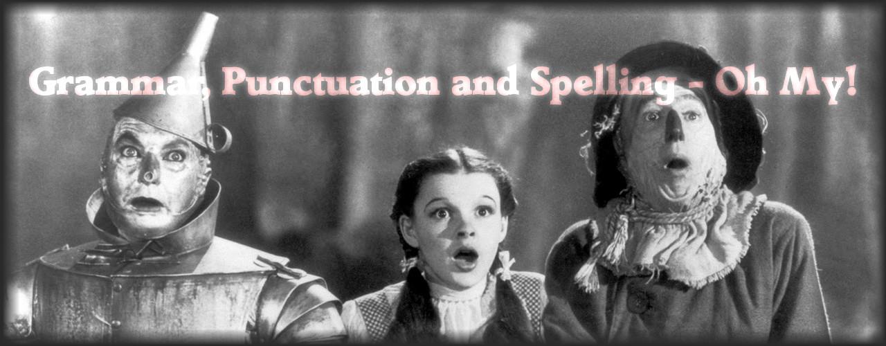 Grammar, Punctuation & Spelling – Oh My!
