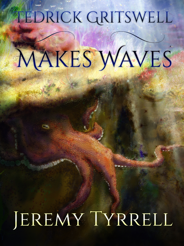 Tedrick Gritswell Makes Waves Cover Art Final
