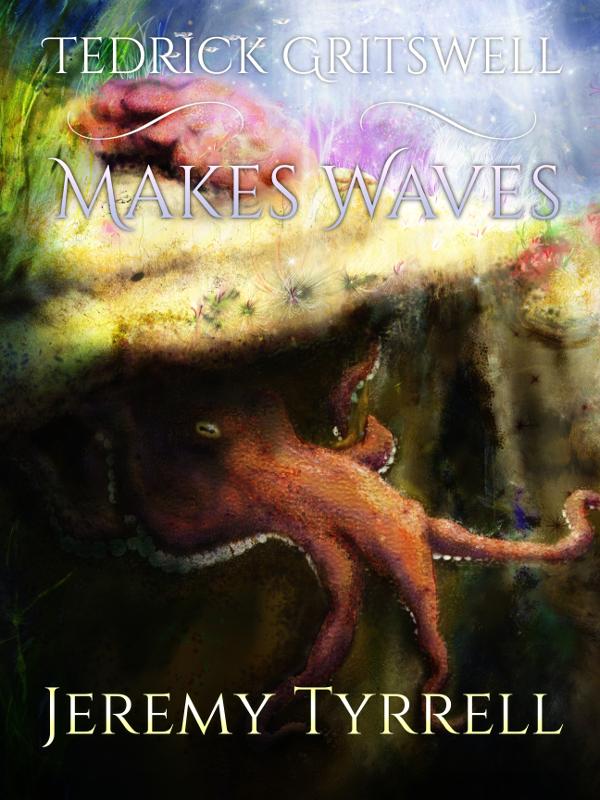 Tedrick Gritswell Makes Waves Cover Art