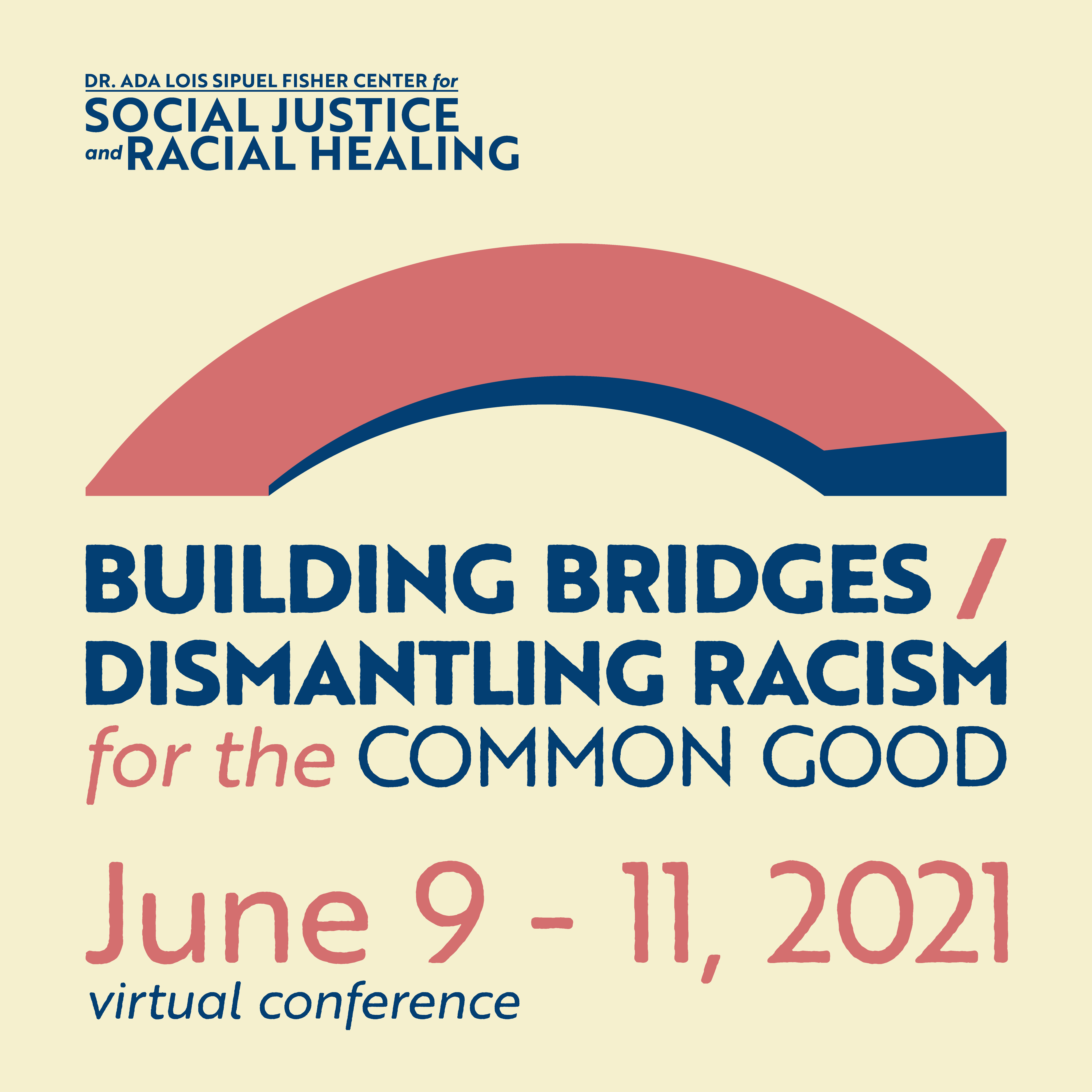 Building Bridges-Dismantling Racism Conference June 9 - 11 2021