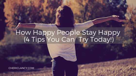 Happy People Stay Happy