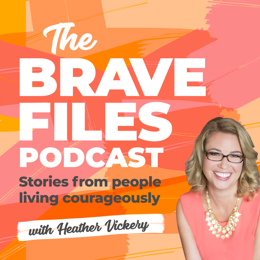Heather Vickery Producer and Host of The Brave Files Podcast. Real stories from people living courageously.