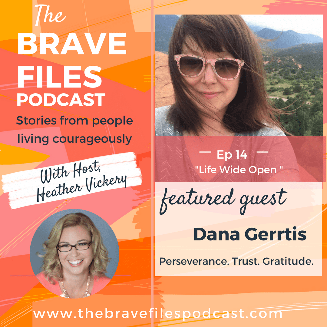 Dana Gerrits talks about fighting for her life and learning to live with chronic illness on The Brave Files Podcast