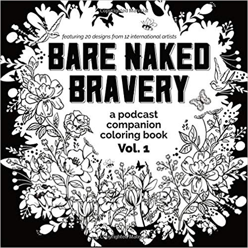 "Follow along with Emily Ann Peterson's ""Bare Naked Bravery"" with this awesome coloring book!"