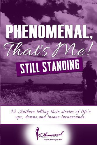 Phenomenal, That's Me! Still Standing. Kendra DeLarge, Contributed