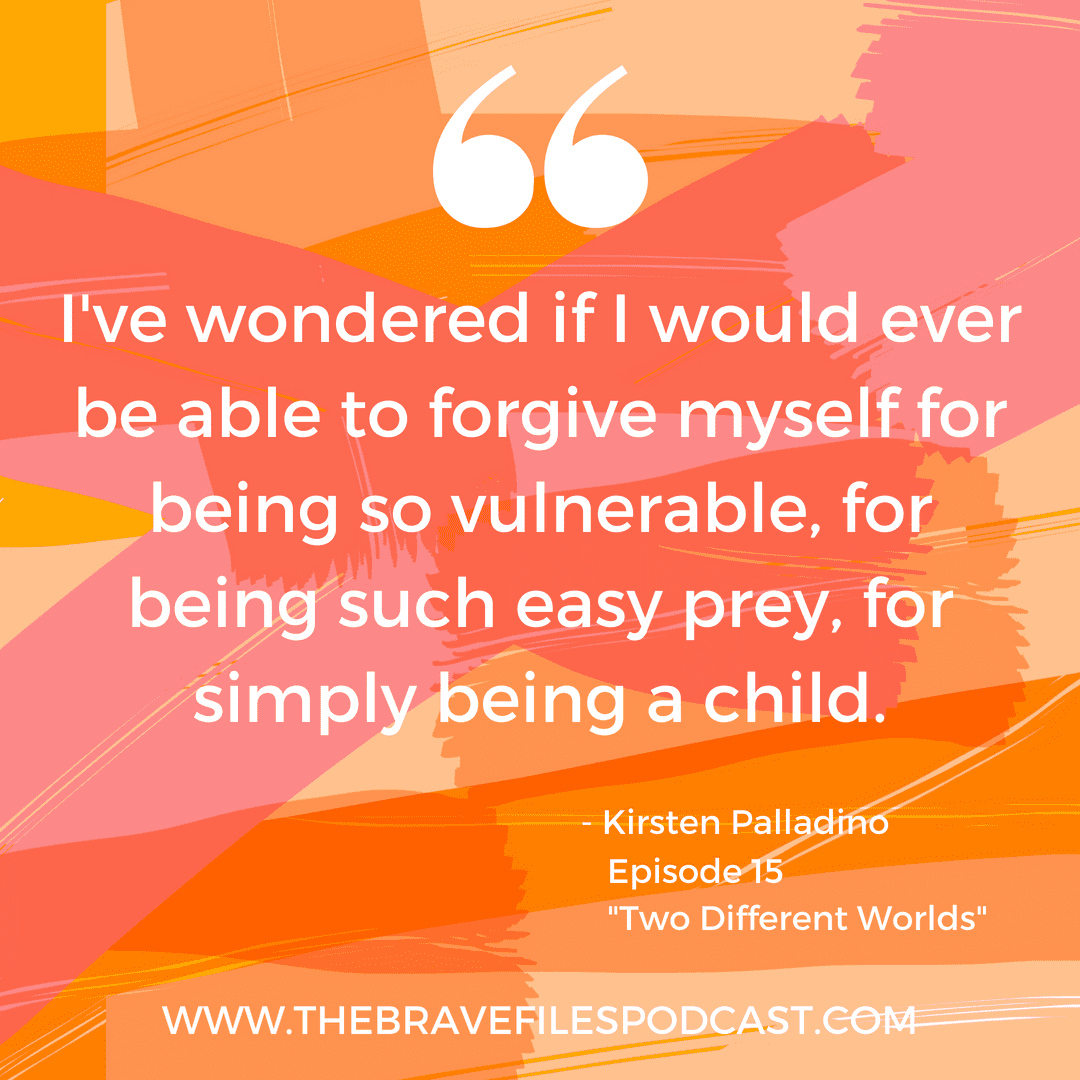 Kirsten Palladino struggled to forgive herself for being vulnerable after sexual abuse