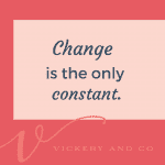 Heather Vickery reminds us that change is the only constant.