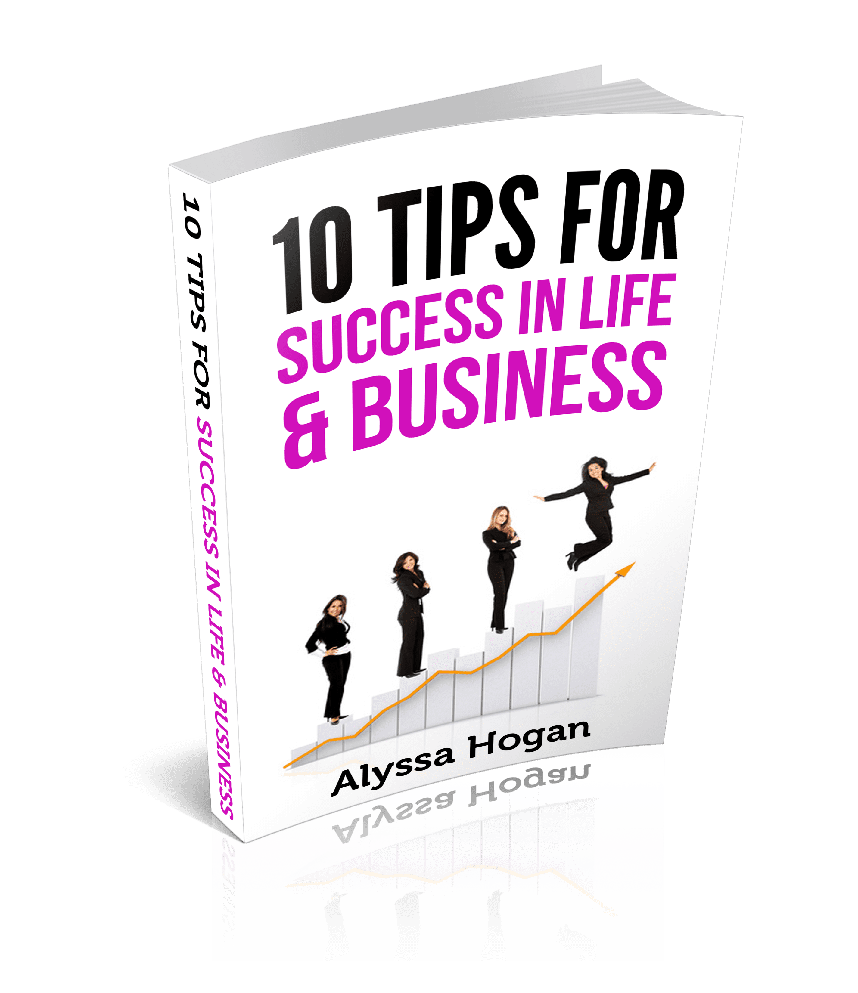 Alyssa Hogan, Author, 10 tips for success in life and business. The Brave Files Podcast