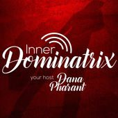 Dana Pharant The Brave Files Podcast and The Inner Dominatrix Podcast