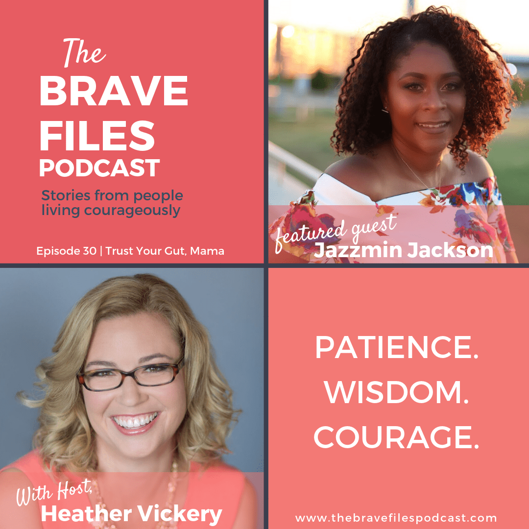 Trust your gut, Mama - Jazzmin Jackson on The Brave Files Podcast