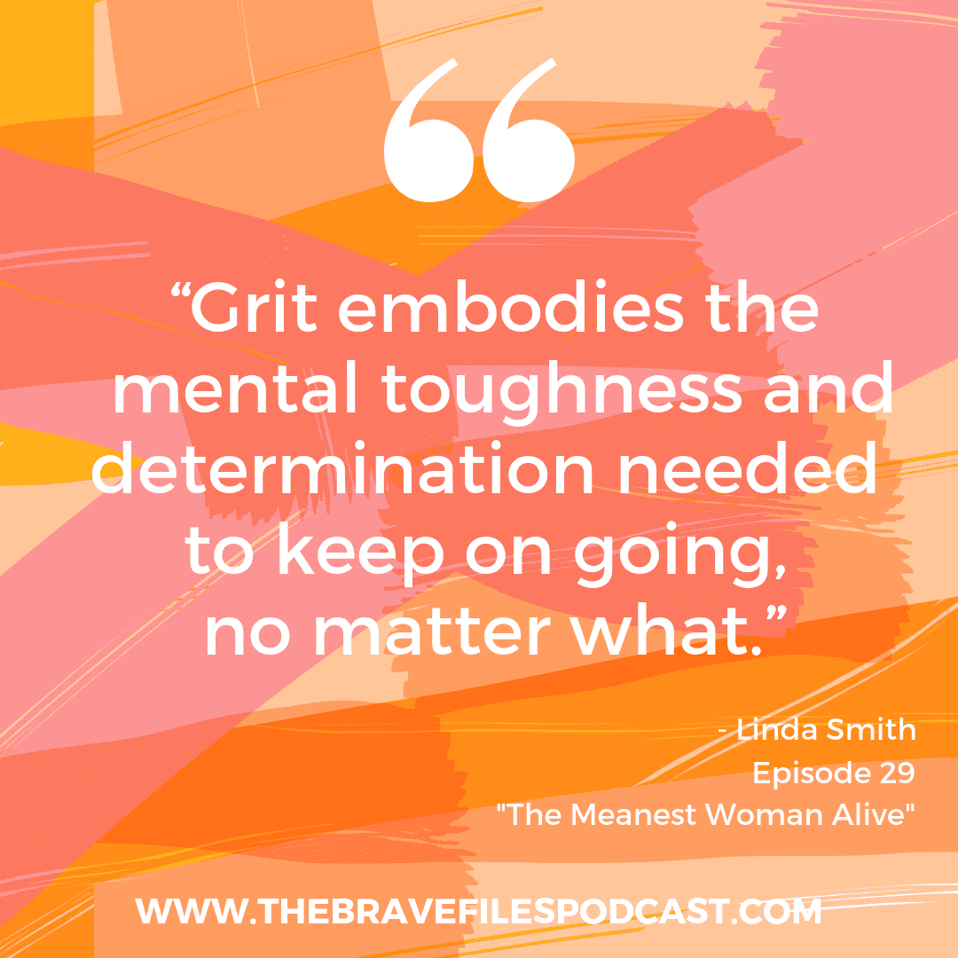 Grit_Linda_Smith_The_Brave_Files_Podcast