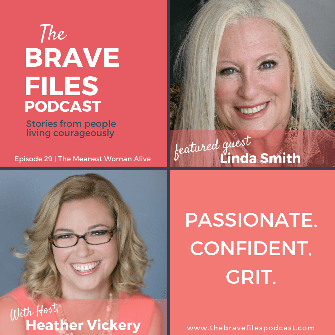 Passionate. Confident. Grit. Linda Smith on The Brave Files Podcast