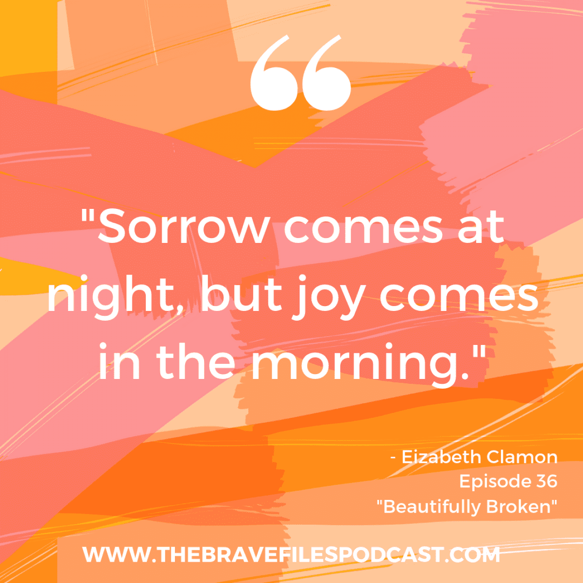 Elizabeth Clamon is Beautifully Broken and she shares her story of survival on The Brave Files Podcast