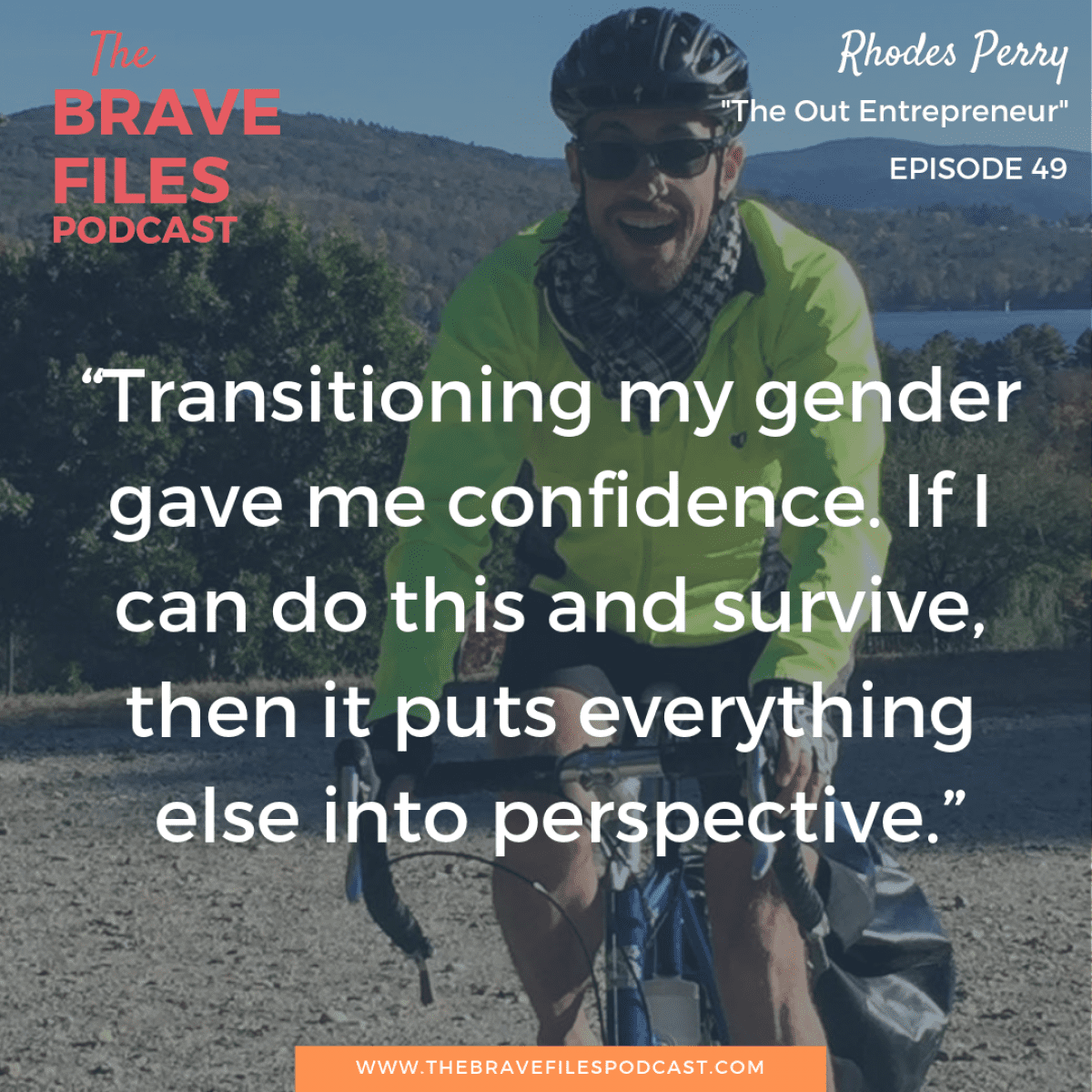 The Brave Files Podcast features Rhodes Perry from The Out Entrepreneur. We talk about confidence, authenticity and perspective!