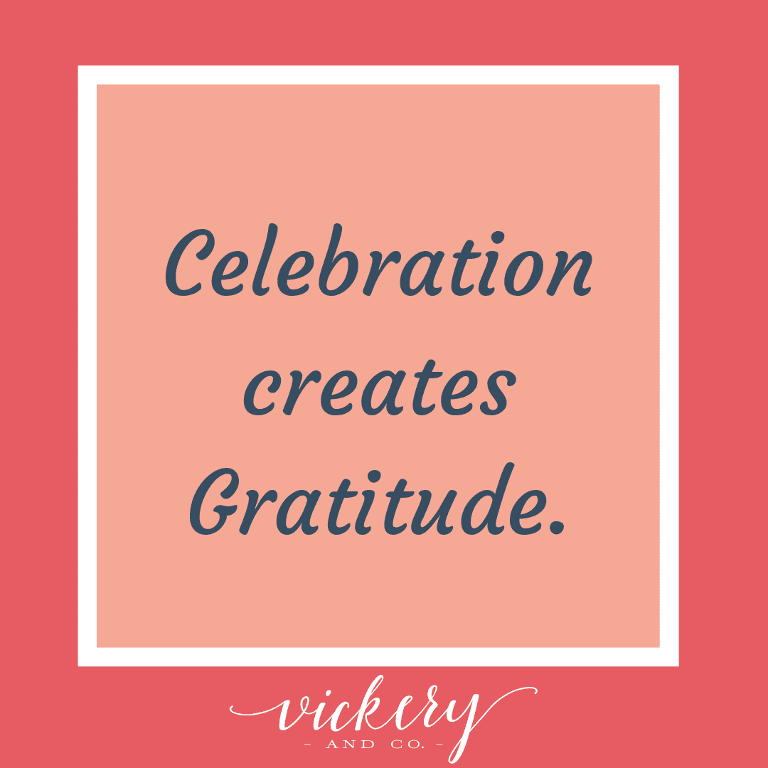 Learn about the power behind celebration and gratitude. Heather Vickery, Success and Leadership Coach