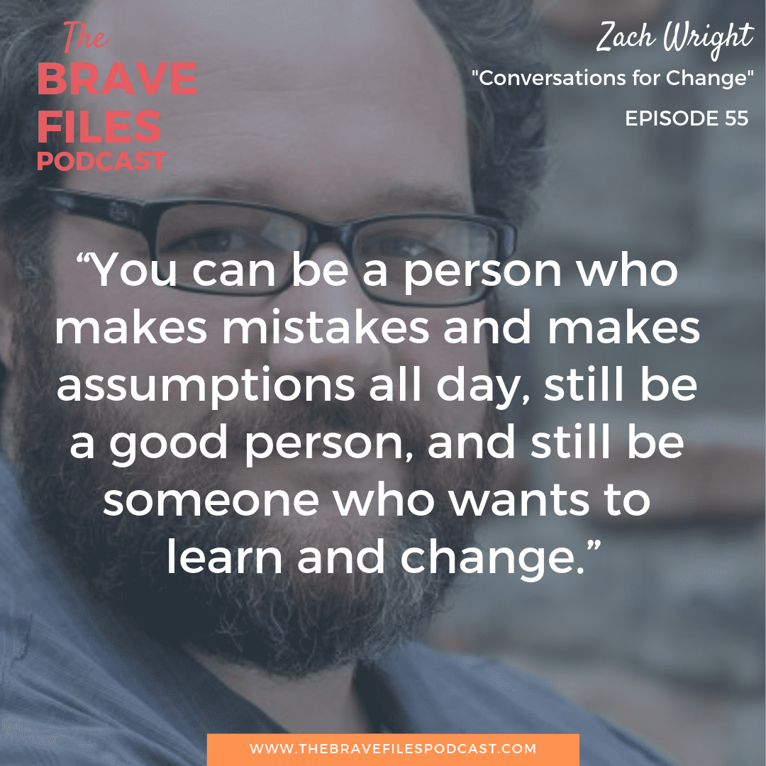 There is always more work to be done regarding the fight against racism in our country. That work starts with our own personal awareness. Zach Wright joins us as we discuss the ways in which we can change the narrative through conversation and honesty. The Brave Files.