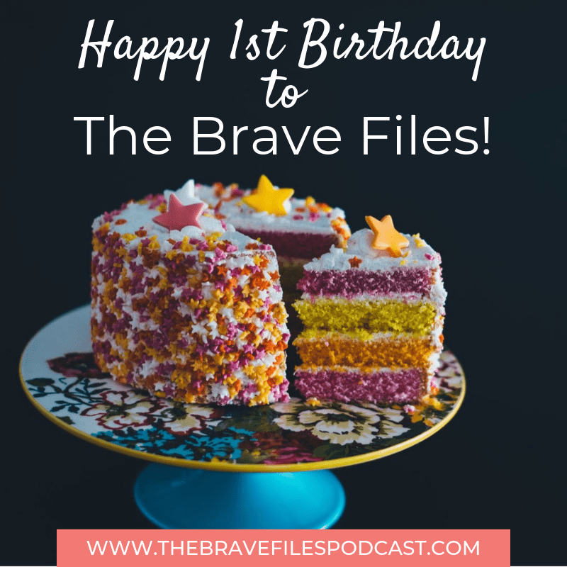 Heather Vickery celebrates the first birthday of The Brave Files Podcast. Real stories from people living courageously