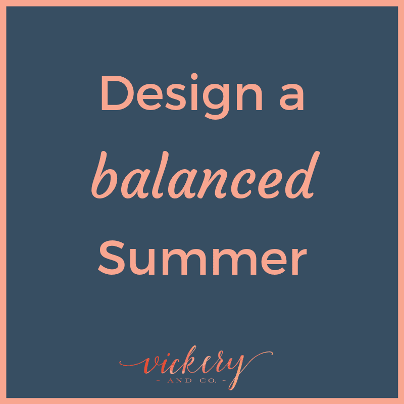 Design a balanced summer