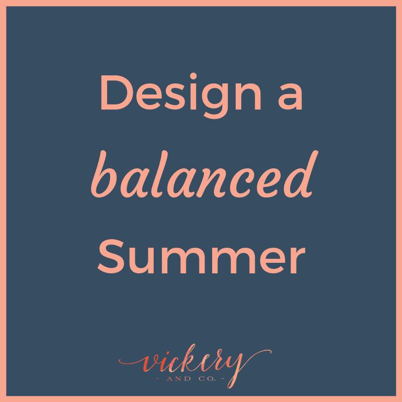 Design a balanced summer