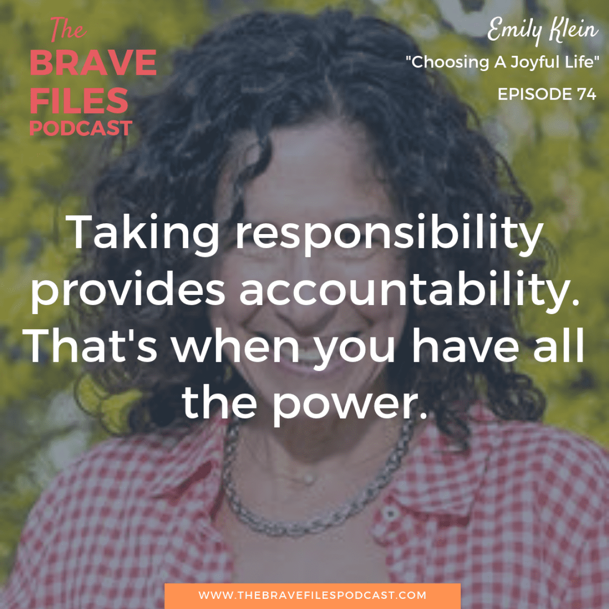 Emily Klein teaches us how to choose a joyful life. The Brave Files Podcast.