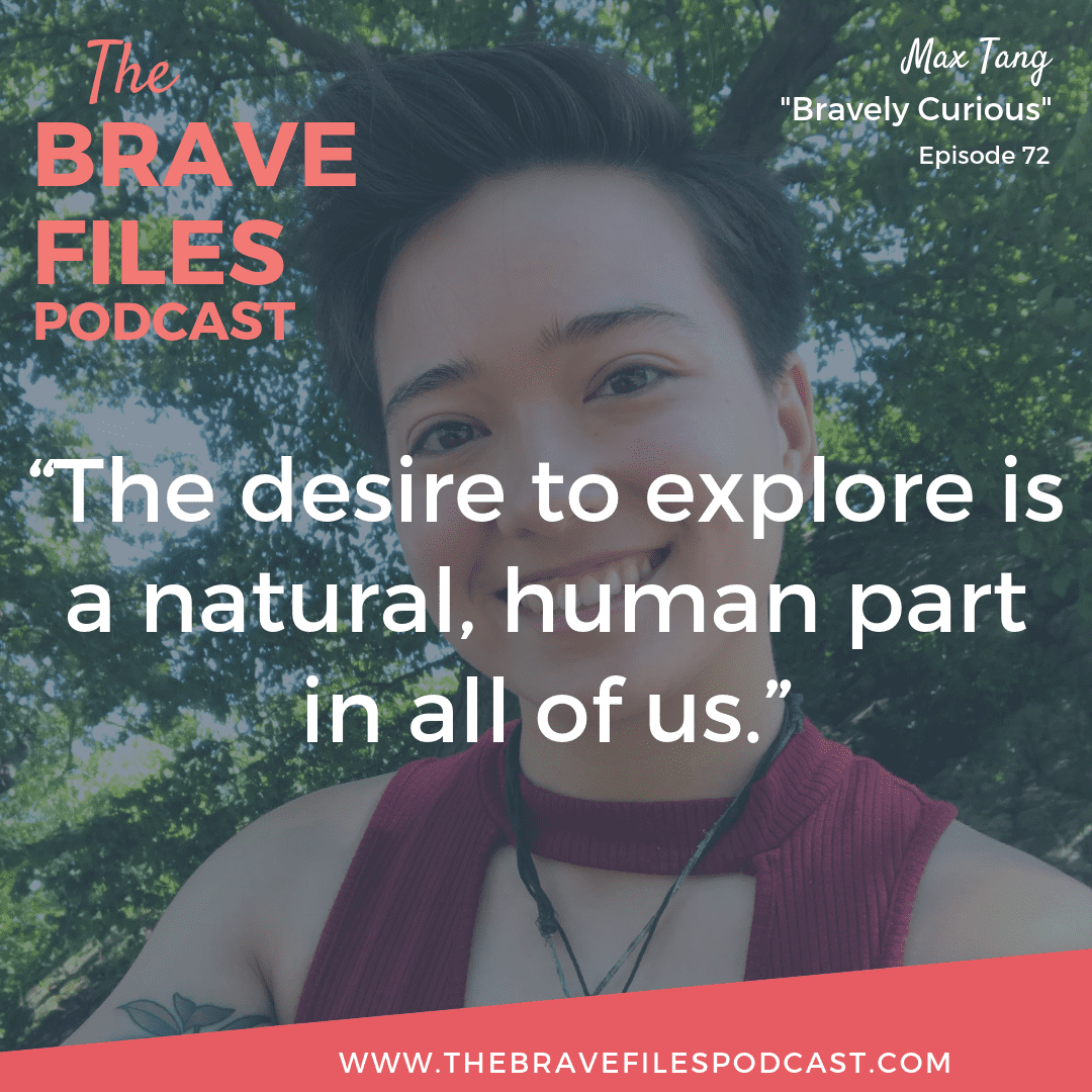 After shedding her harmful religious upbringing, Max Tang learned to love herself by getting curious about the world around her. Max's journey of self-discovery teaches us that small steps of bravery can lead to a truly happy life. The Brave Files.