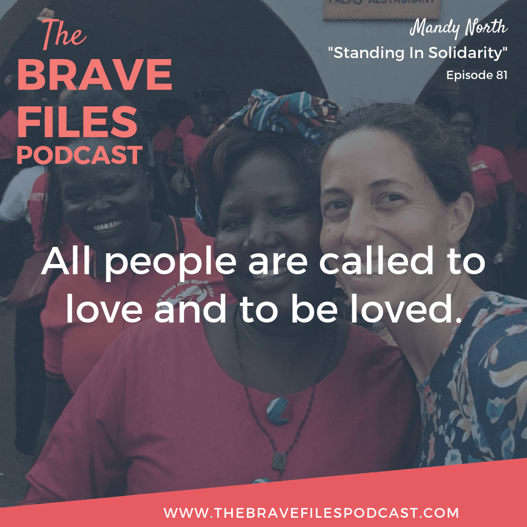 After experiencing a learning trip to Africa, Mandy North decided to stand in solidarity with refugees by participating in a ration challenge. The Brave Files Podcast.