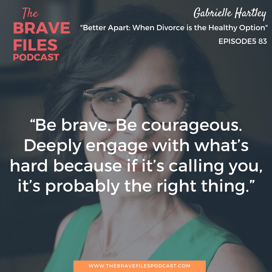 Gabrielle Hartley, divorce lawyer, coach, and mediator, shares the five key elements to navigating divorce in a healthy way. The Brave Files.