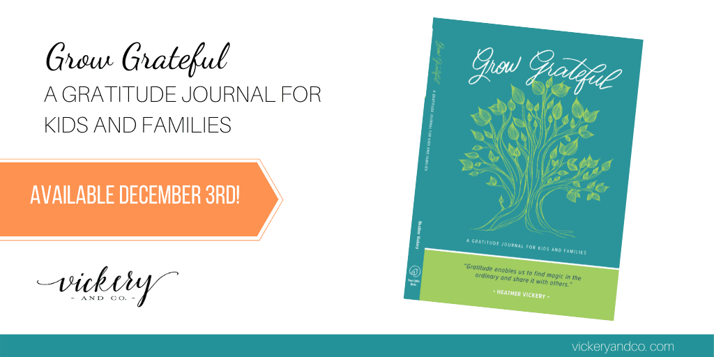 Grow Grateful: A gratitude Journal for kids and families. Heather Vickery, success and leadership coach. Intentional Bravery.