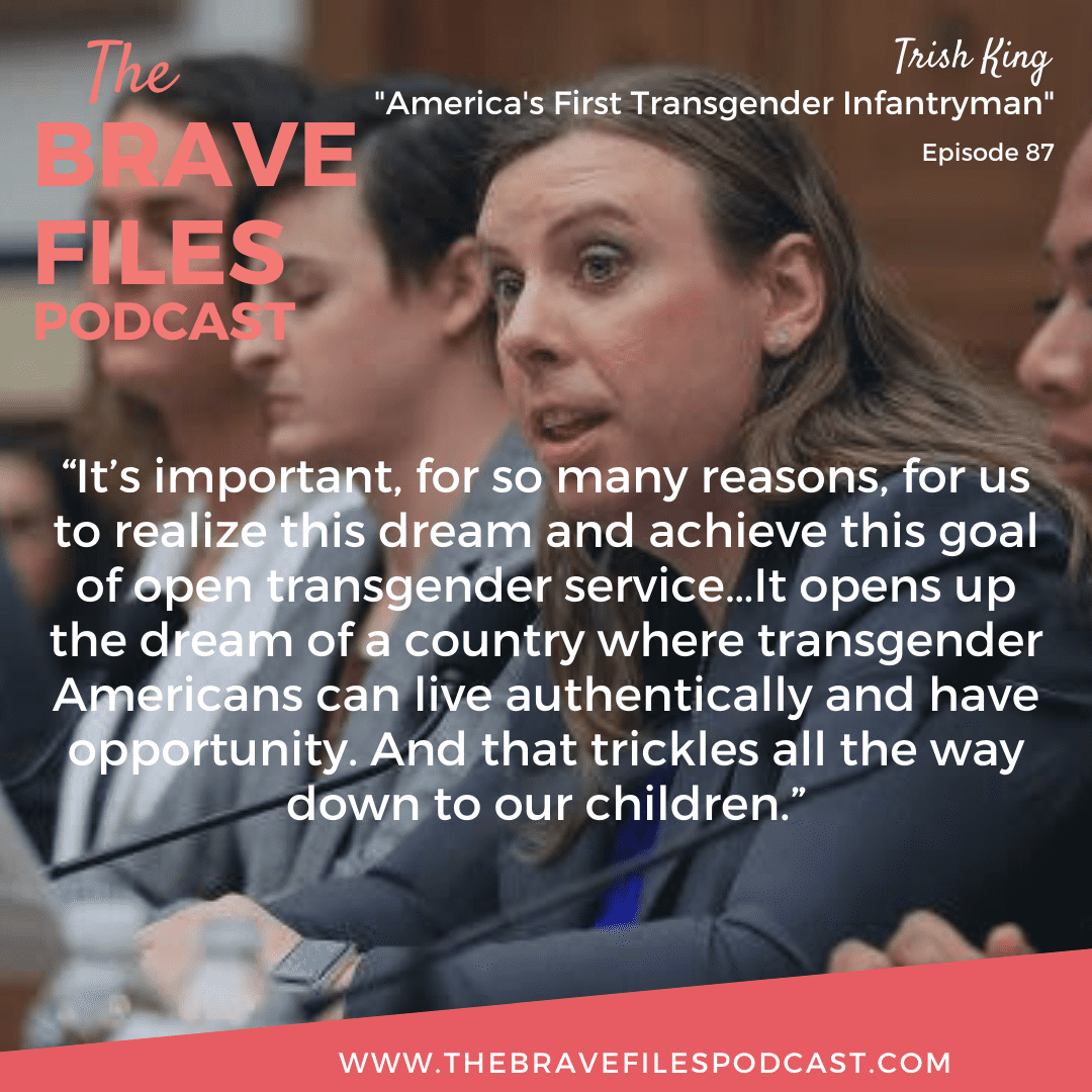 Patricia (Trish) King, America's first Transgender Infantryman. Transgender Military Ban. The Brave Files Podcast. Creating Change.