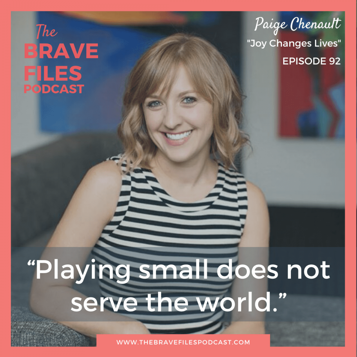 Paige Chenault, founder of The Birthday Party Project, encourages us to live bigger and spread joy in order to change lives. The Brave Files.