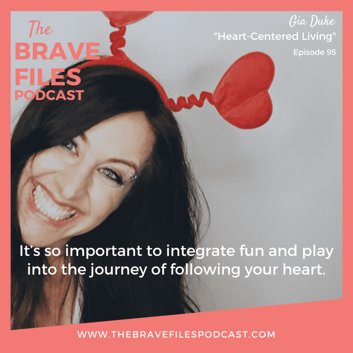 Gia_Duke_Heart_Centered_Living_The_Brave_Files_Podcast