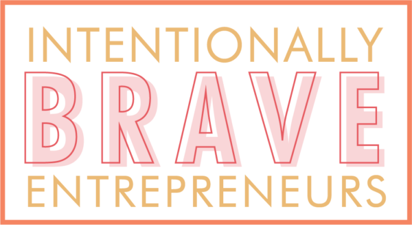 intentionally brave entrepreneurs