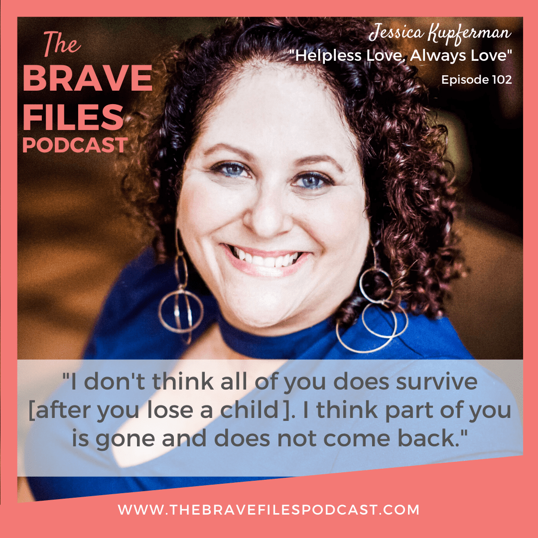Every day, in the United States alone, 130 people die from an opioid overdose. This week we welcome Jessica Kuperfam from She Podcasts to talk about her daughter's struggle with opioid addiction and her tragic death. This conversation is both heartbreaking and heartwarming as Jessica shares how hard she tried to save her daughter and, now, how she's working to save herself. Opioid Addiction. The Brave Files.
