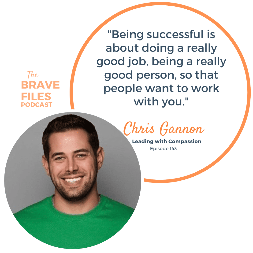 Compassionate leadership! Chris Gannon, founder and CEO of a recruiting firm creates an environment where both his employees and his clients feel safe and supported. Even during the pandemic Chris chose to do what felt right rather than fall prey to typical capitalistic mentality.