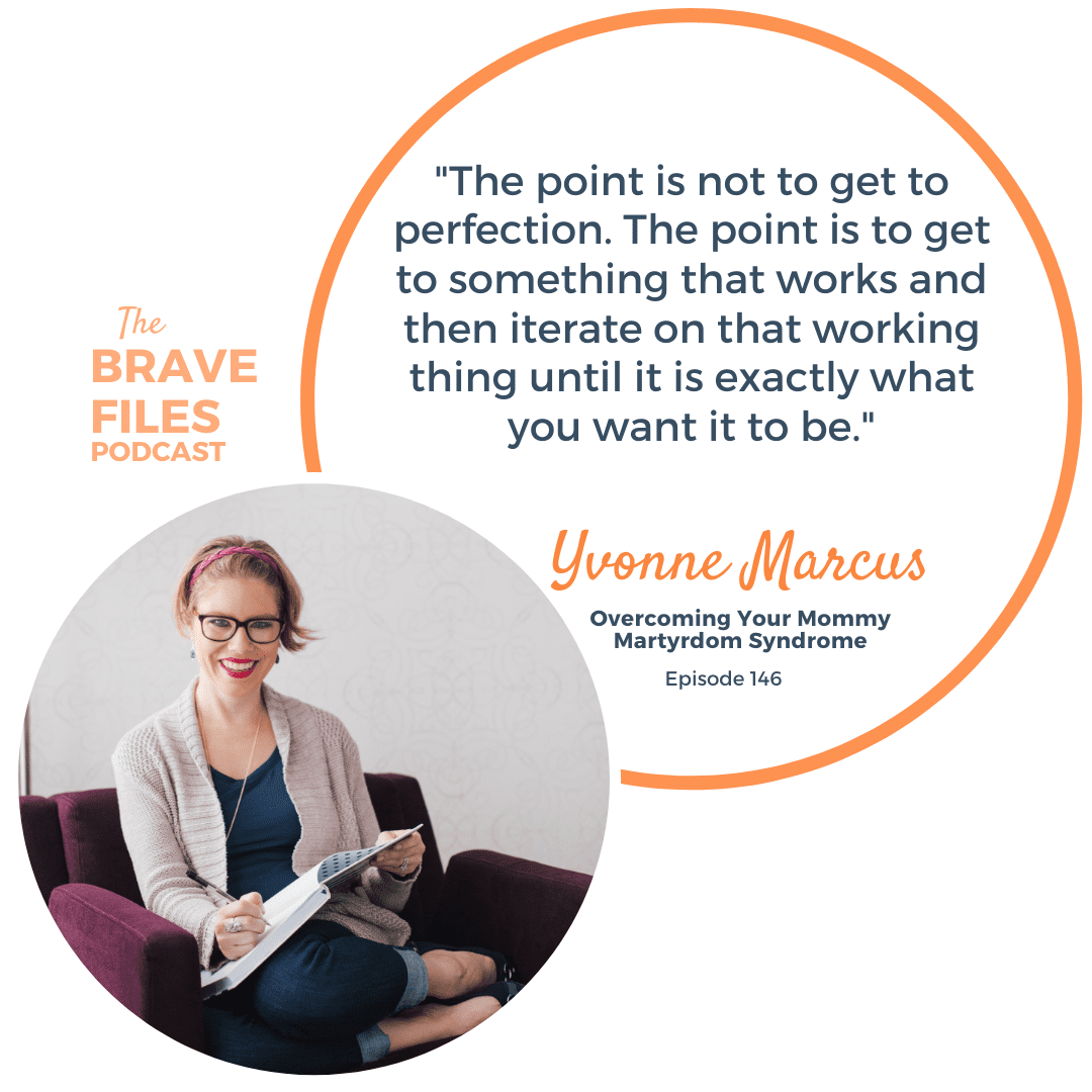 """Mommy Martyrdom is like living on a treadmill! Give yourself grace through agile parenting. Typically used by software engineers, Agile systems ask, """"What's the least amount you could do to complete this project?"""" Let's stop being stonewalled by our perfectionism and start using systems to set ourselves free. The Brave Files podcast welcomes Yvonne Marcus."""