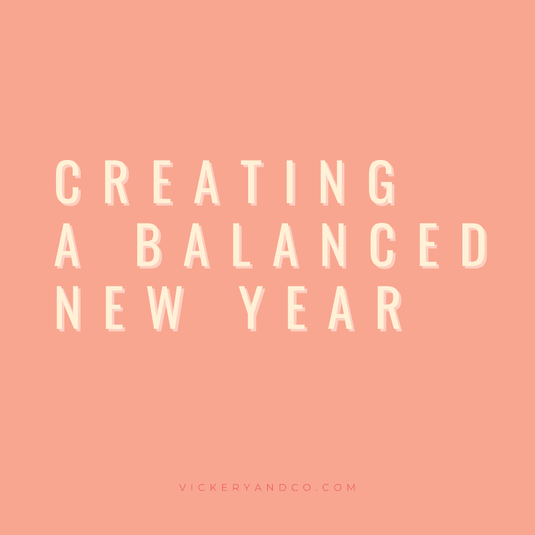 Creating a Balanced New year. THe Brave Method coaching. Heather Vickery