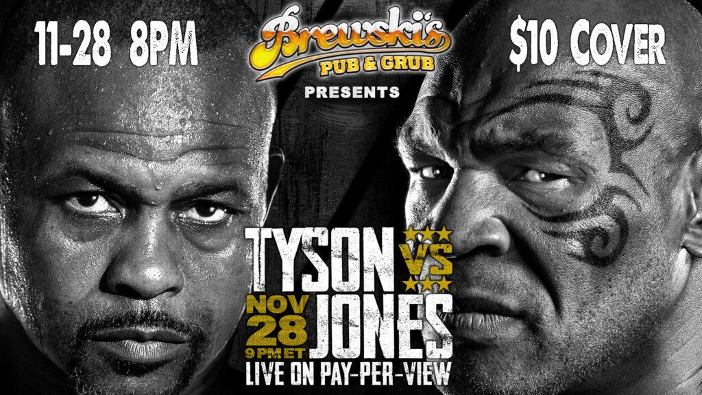 Tyson VS Jones @ Brewski's Pub & Grub