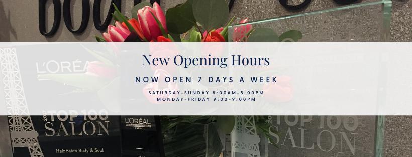 New Opening Hours | Hair Salon Body & Soul | New Providence, NJ