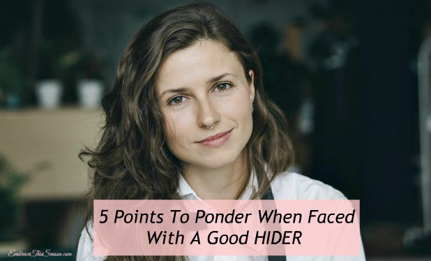 5 Points to Ponder When Faced With A Good HIDER