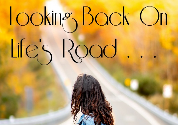 Looking Back on Life's Road