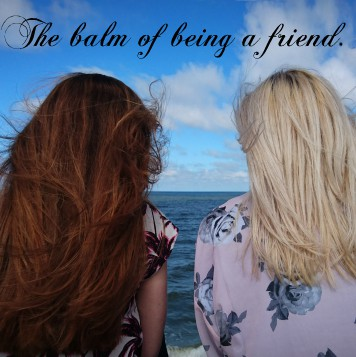 The Balm of Friendship